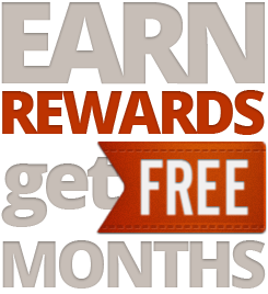 Earn Rewards get FREE Months