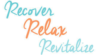 recover, relax, revitalize