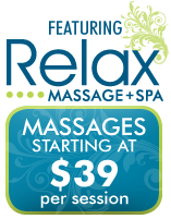 Now Featuring Relax Massage + Spa
